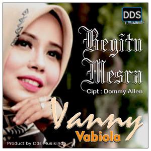 Begitu Mesra dari Vanny Vabiola