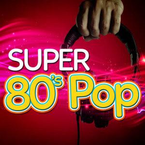 Super 80's Pop