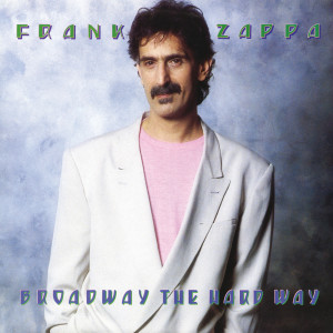 Broadway The Hard Way 2012 Frank Zappa