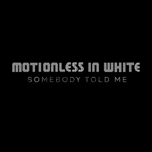 Album Somebody Told Me from Motionless In White