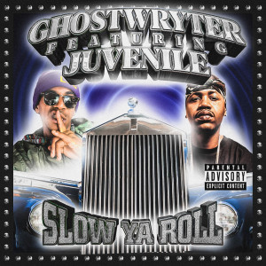Album Slow Ya Roll (Explicit) from GhostWryter