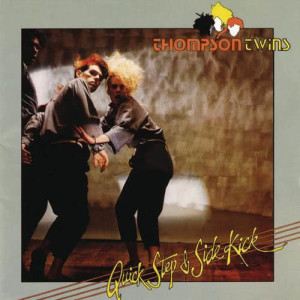 Thompson Twins的專輯Quick Step And Side Kick