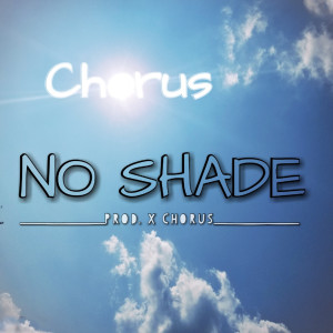 Album No Shade from Chorus