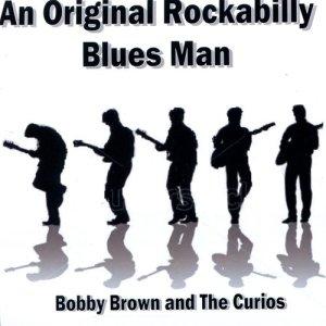 Album An Original Rockabilly Blues Man from Bobby Brown