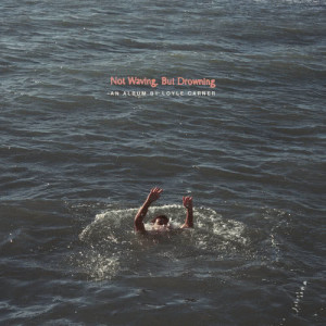 Album Not Waving, But Drowning from Loyle Carner