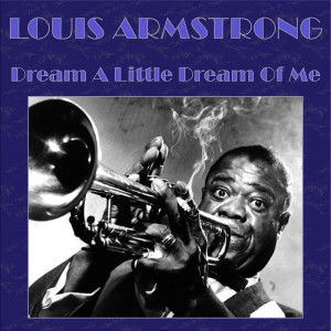 Louis Armstrong的專輯Dream A Little Dream Of Me
