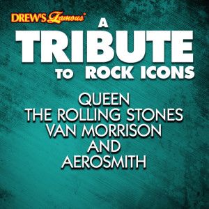 The Hit Crew的專輯A Tribute to Rock Icons Queen, The Rolling Stones, Van Morrison and Aerosmith