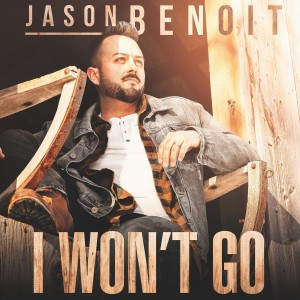 Album I Won't Go from Jason Benoit