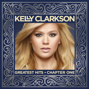 Album Greatest Hits - Chapter One from Kelly Clarkson
