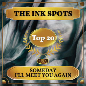 The Ink Spots的專輯Someday I'll Meet You Again