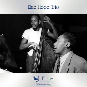 Album High Hope! (Remastered 2020) from Elmo Hope Trio
