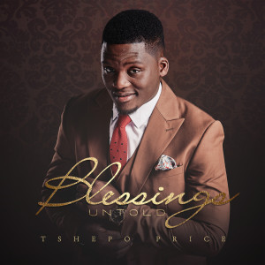 Album Blessings Untold from Tshepo Price