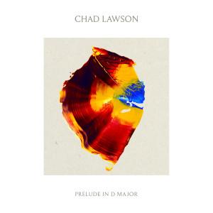 收聽Chad Lawson的Lawson: Prelude in D Major歌詞歌曲