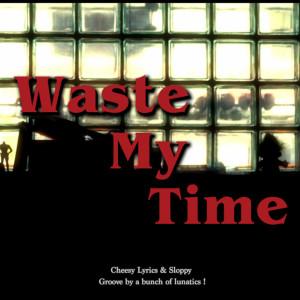 ดาวน์โหลดและฟังเพลง Waste My Time (Explicit) พร้อมเนื้อเพลงจาก H 3 F