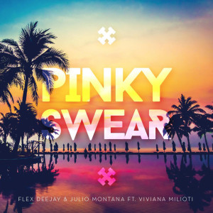 Album Pink Swear (feat. Viviana Milioti) from Flex Deejay, Julio Montana