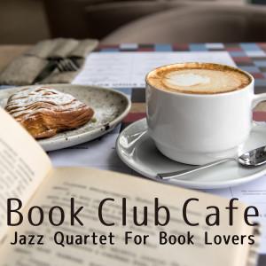 Album Book Club Cafe: Jazz Quartet For Book Lovers from Café Lounge
