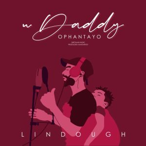 Listen to uDaddy Ophantayo song with lyrics from Lin Dough