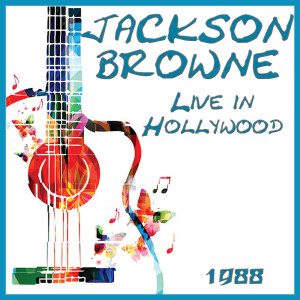 Album Live in Hollywood 1988 from Jackson Browne