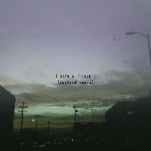 Gnash的專輯i hate u, i love u  (feat. olivia o'brien) (Deepend Remix)
