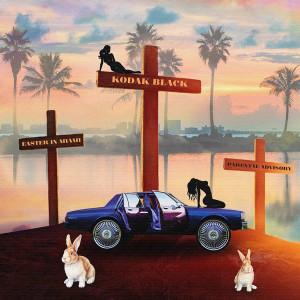 Album Easter In Miami (Explicit) from Kodak Black