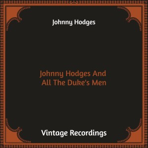 Album Johnny Hodges and All the Duke's Men (Hq Remastered) from Johnny Hodges