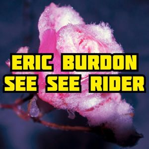 Album See See Rider from Eric Burdon