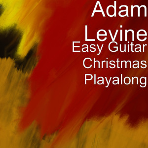 Easy Guitar Christmas Playalong dari Adam Levine
