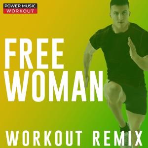 Power Music Workout的專輯Free Woman - Single