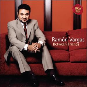 Album Between Friends from Ramon Vargas