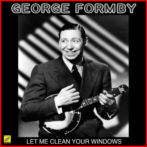 Album Let Me Clean Your Windows from George Formby