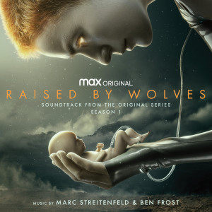 Album Raised by Wolves: Season 1 (Soundtrack from the HBO Max Original Series) from Marc Streitenfeld