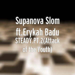Album Steady.Pt.2(Attack of the Youth) [feat. Erykah Badu] from Erykah Badu