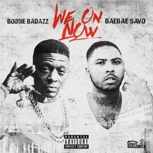 Album We On Now (feat. Boosie Badazz) (Explicit) from Bae Bae Savo