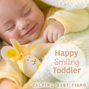 Relax α Wave的專輯Happy Smiling Toddler - Calming Baby Piano