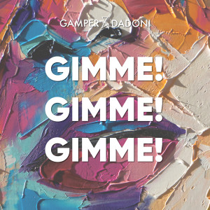 Album Gimme! Gimme! Gimme! from Gamper & Dadoni
