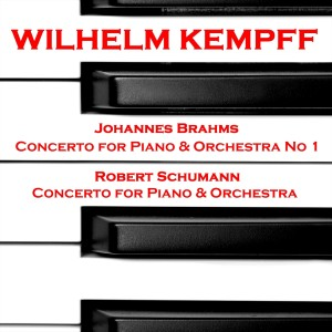 Wilhelm Kempff的專輯Brahms: Concerto for Piano & Orchestra No 1 and Schumann: Concerto for Piano and Orchestra in A Minor