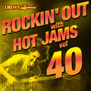 Rockin' out with Hot Jams, Vol. 40 (Explicit)
