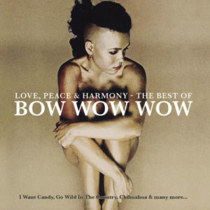 Album Love, Peace & Harmony The Best Of Bow Wow Wow from Bow Wow Wow