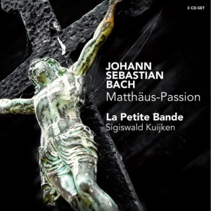 Album J.S. Bach: Matthäus-Passion, BWV 244 from La Petite Bande