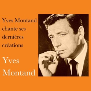 Yves Montand的專輯Yves montand chante ses dernières créations