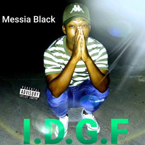 Album I.D.G.F (Explicit) from Messia Black