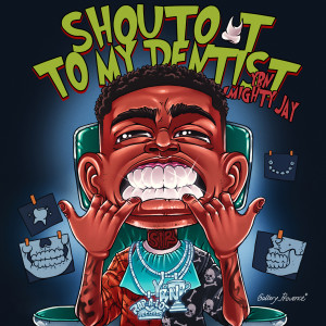 Album Shoutout To My Dentist from YBN Almighty Jay