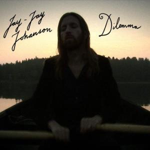 Dilemma 2011 Jay-Jay Johanson