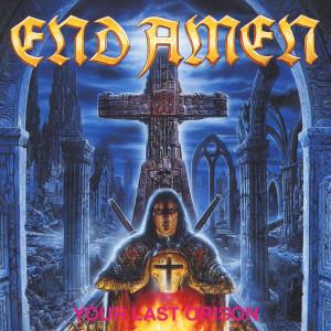 Album Your Last Orison from End Amen