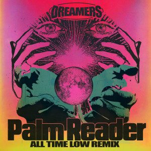 Album Palm Reader (All Time Low Remix) from Dreamers