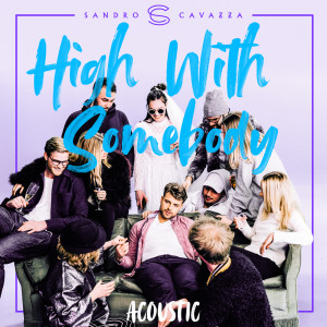 High With Somebody 2018 Sandro Cavazza; P3GI-13
