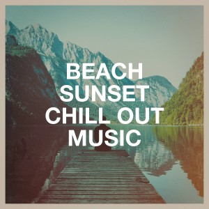 Best Relaxation Music的專輯Beach Sunset Chill out Music