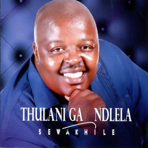 Listen to Sewakhile song with lyrics from Thulani Ga Ndlela