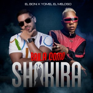 Album Baila Como Shakira (Explicit) from Yomel El Meloso