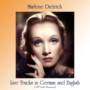 Album Live Tracks in German and English (All Tracks Remastered) from Marlene Dietrich